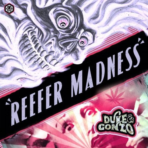 Duke & Gonzo - Reefer Madness Original Mix