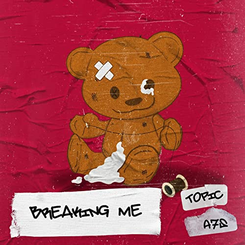 Topic - Breaking Me feat A7S